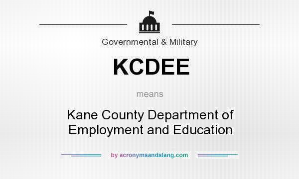 What does KCDEE mean? It stands for Kane County Department of Employment and Education