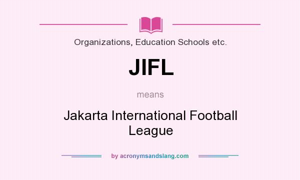 What does JIFL mean? It stands for Jakarta International Football League