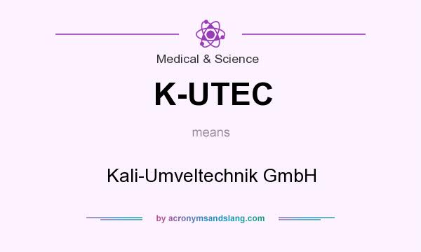 What does K-UTEC mean? It stands for Kali-Umveltechnik GmbH
