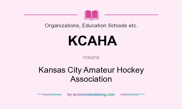 What does KCAHA mean? It stands for Kansas City Amateur Hockey Association