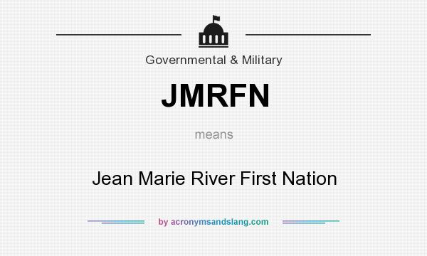 What does JMRFN mean? It stands for Jean Marie River First Nation