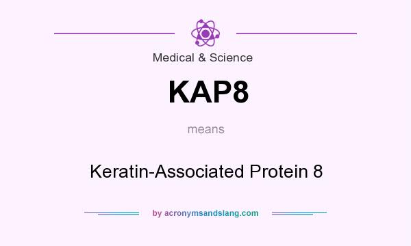 What does KAP8 mean? It stands for Keratin-Associated Protein 8