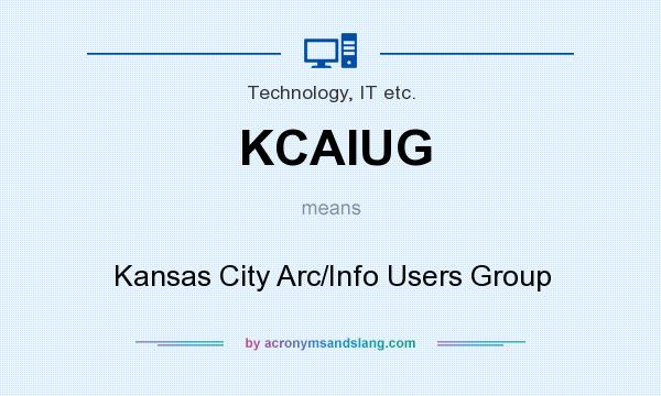 What does KCAIUG mean? It stands for Kansas City Arc/Info Users Group