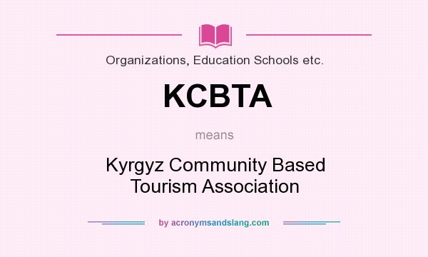 What does KCBTA mean? It stands for Kyrgyz Community Based Tourism Association
