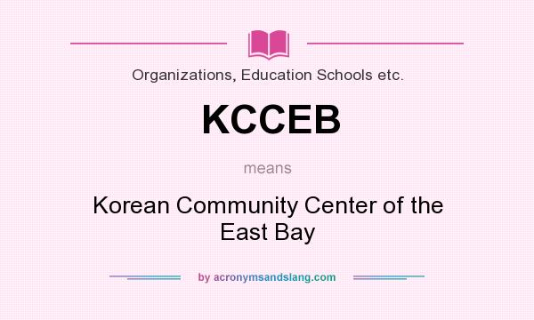 What does KCCEB mean? It stands for Korean Community Center of the East Bay