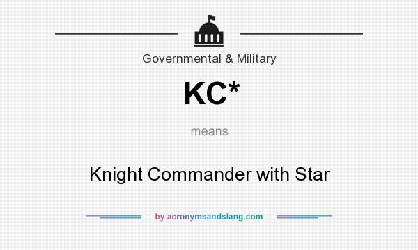 What does KC* mean? It stands for Knight Commander with Star
