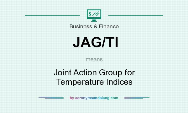 What does JAG/TI mean? It stands for Joint Action Group for Temperature Indices