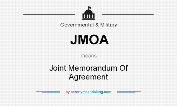 What does JMOA mean? It stands for Joint Memorandum Of Agreement