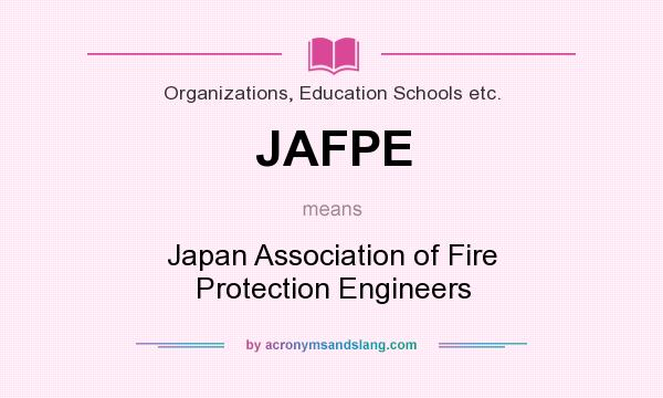 What does JAFPE mean? It stands for Japan Association of Fire Protection Engineers