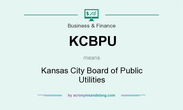 What does KCBPU mean? It stands for Kansas City Board of Public Utilities