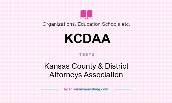 What does KCDAA mean? It stands for Kansas County & District Attorneys Association