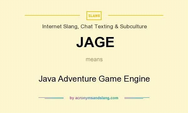What does JAGE mean? It stands for Java Adventure Game Engine