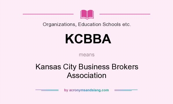 What does KCBBA mean? It stands for Kansas City Business Brokers Association