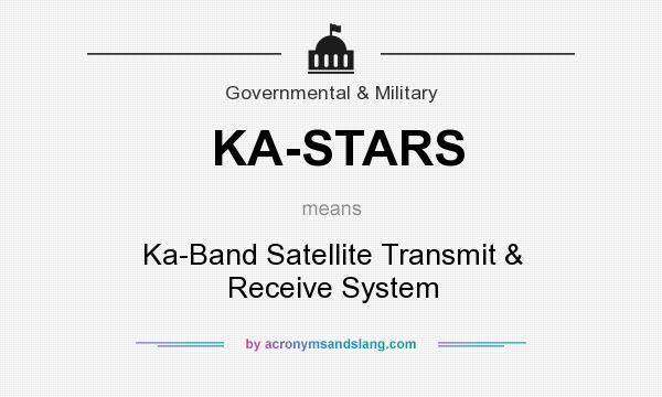 What does KA-STARS mean? It stands for Ka-Band Satellite Transmit & Receive System