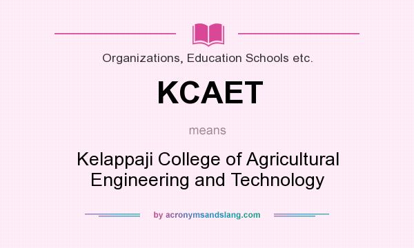 What does KCAET mean? It stands for Kelappaji College of Agricultural Engineering and Technology