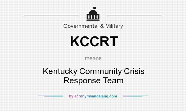 What does KCCRT mean? It stands for Kentucky Community Crisis Response Team