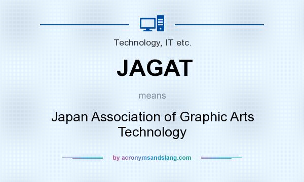 What does JAGAT mean? It stands for Japan Association of Graphic Arts Technology