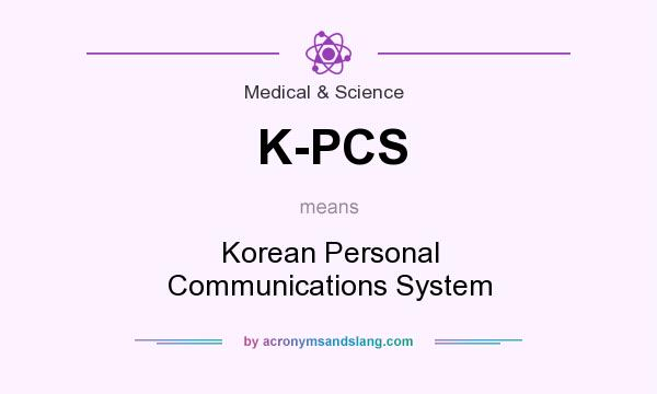 What does K-PCS mean? It stands for Korean Personal Communications System