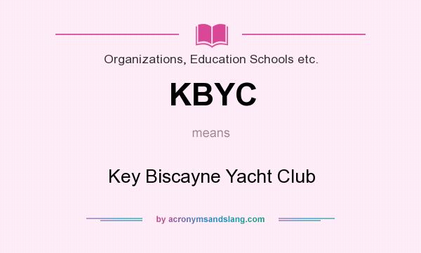 What does KBYC mean? It stands for Key Biscayne Yacht Club