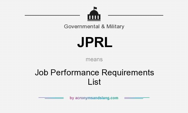 What does JPRL mean? It stands for Job Performance Requirements List