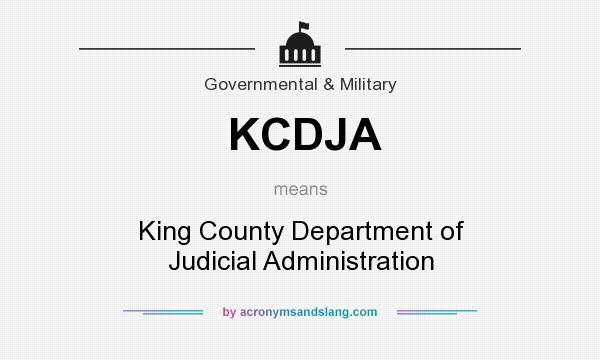 What does KCDJA mean? It stands for King County Department of Judicial Administration