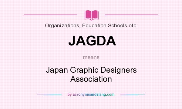 What does JAGDA mean? It stands for Japan Graphic Designers Association