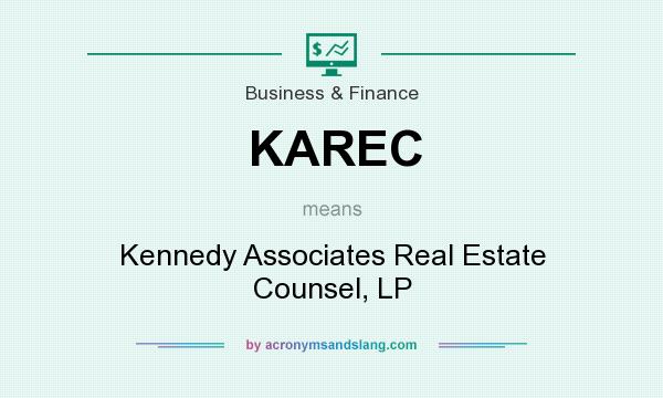 What does KAREC mean? It stands for Kennedy Associates Real Estate Counsel, LP