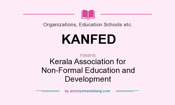 What does KANFED mean? It stands for Kerala Association for Non-Formal Education and Development