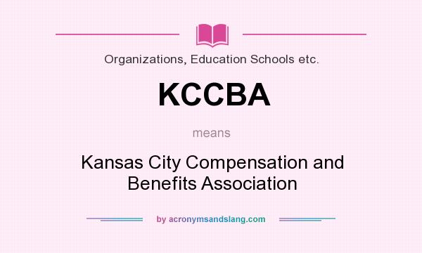 What does KCCBA mean? It stands for Kansas City Compensation and Benefits Association