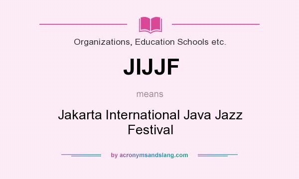 What does JIJJF mean? It stands for Jakarta International Java Jazz Festival