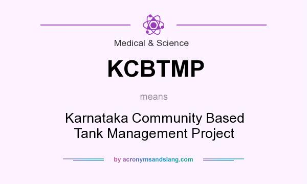What does KCBTMP mean? It stands for Karnataka Community Based Tank Management Project