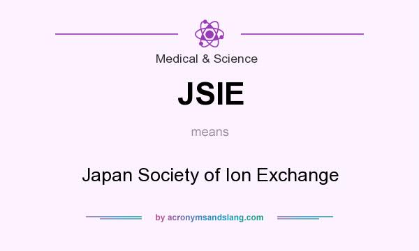 What does JSIE mean? It stands for Japan Society of Ion Exchange