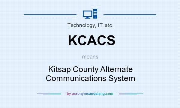 What does KCACS mean? It stands for Kitsap County Alternate Communications System