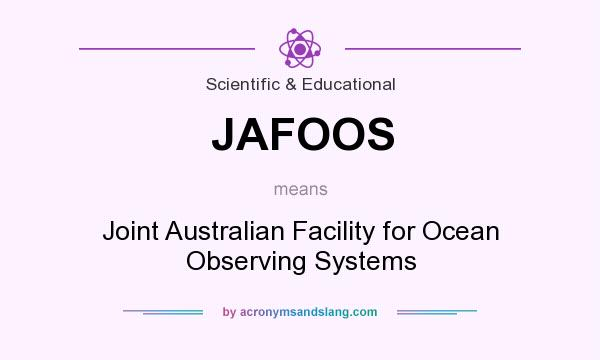 What does JAFOOS mean? It stands for Joint Australian Facility for Ocean Observing Systems