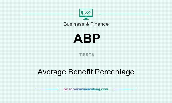 What does ABP mean? It stands for Average Benefit Percentage
