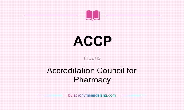 What does ACCP mean? It stands for Accreditation Council for Pharmacy