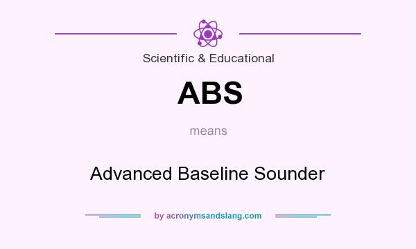 What does ABS mean? It stands for Advanced Baseline Sounder
