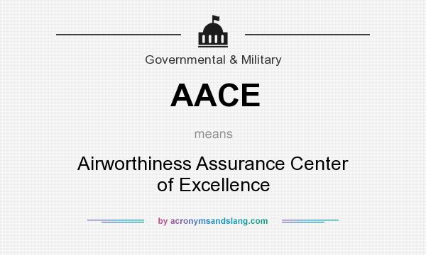 What does AACE mean? It stands for Airworthiness Assurance Center of Excellence