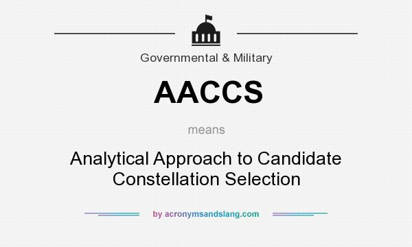 What does AACCS mean? It stands for Analytical Approach to Candidate Constellation Selection