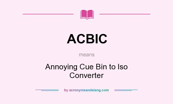 What does ACBIC mean? - Definition of ACBIC - ACBIC stands