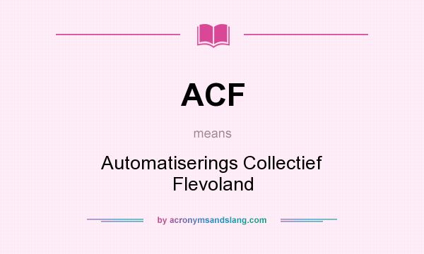 What does ACF mean? It stands for Automatiserings Collectief Flevoland