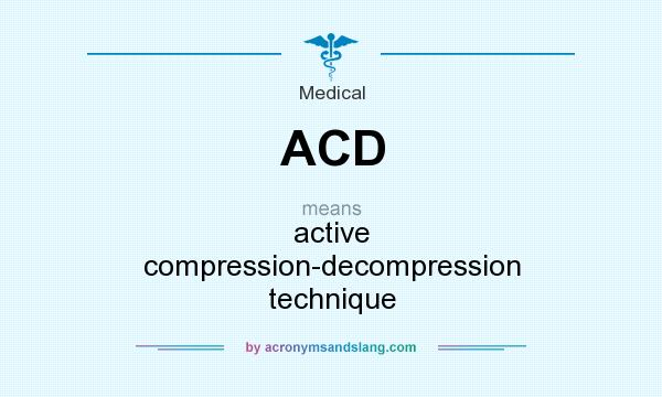 What does ACD mean? It stands for active compression-decompression technique