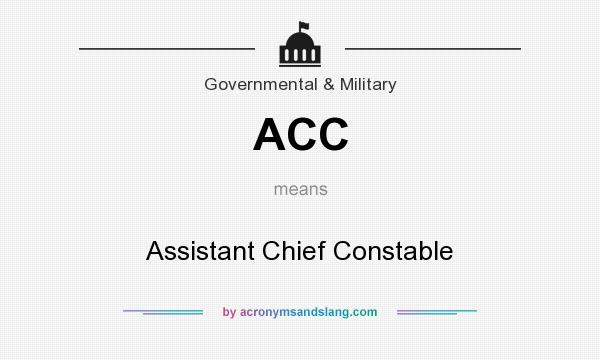 What does ACC mean? It stands for Assistant Chief Constable