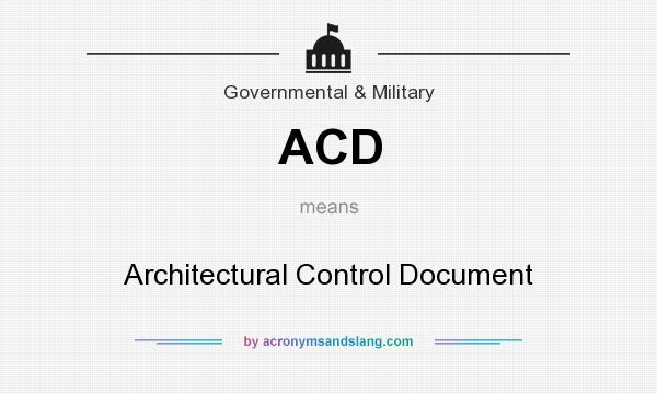 What does ACD mean? It stands for Architectural Control Document