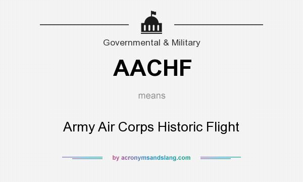 What does AACHF mean? It stands for Army Air Corps Historic Flight