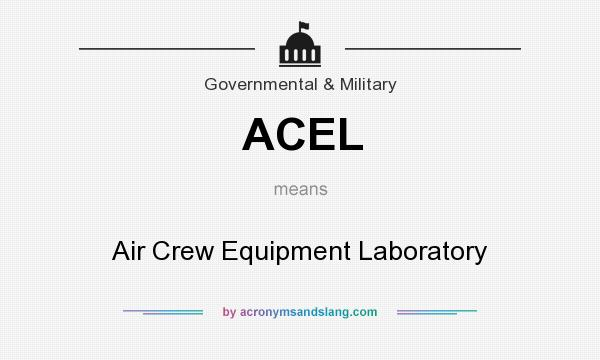 What does ACEL mean? It stands for Air Crew Equipment Laboratory