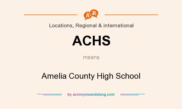 What does ACHS mean? It stands for Amelia County High School