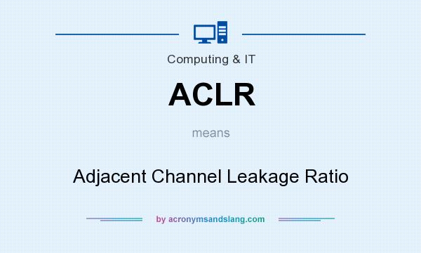What does ACLR mean? It stands for Adjacent Channel Leakage Ratio