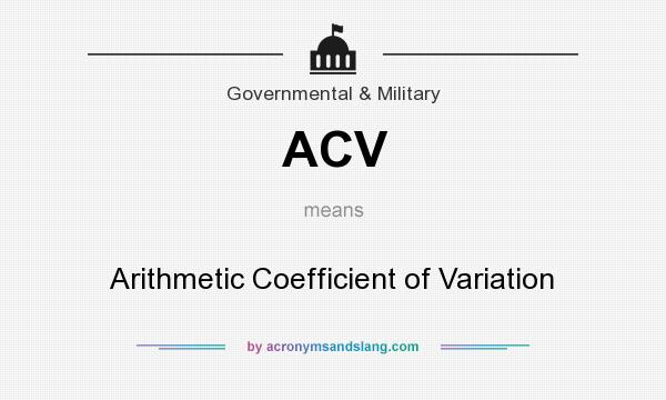 What does ACV mean? It stands for Arithmetic Coefficient of Variation