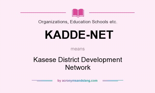 What does KADDE-NET mean? It stands for Kasese District Development Network